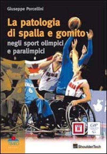 """""""la patologia di spalla e gomito negli sport Olimpici e Paralimpici"""""""